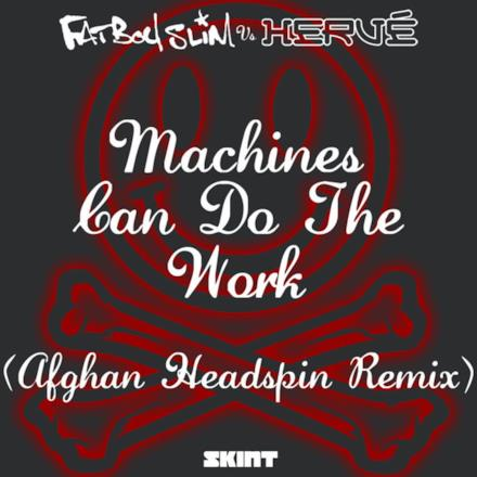 Machines Can Do the Work (Afghan Headspin Remix) - Single
