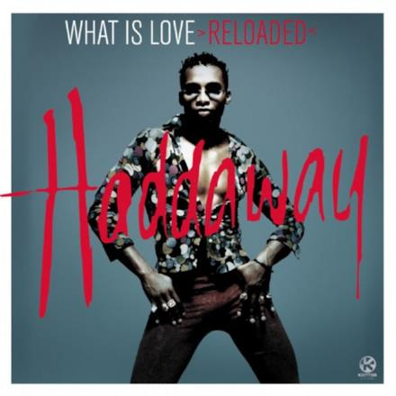 What Is Love - Reloaded - EP