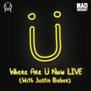 Where Are Ü Now LIVE (with Justin Bieber) - Single