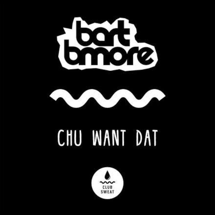 Chu Want Dat - Single