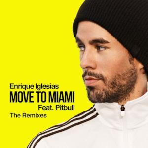 MOVE TO MIAMI (feat. Pitbull) [The Remixes] - EP