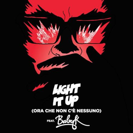 Light It Up (feat. Baby K) [Ora Che Non C'è Nessuno] [Remix] - Single