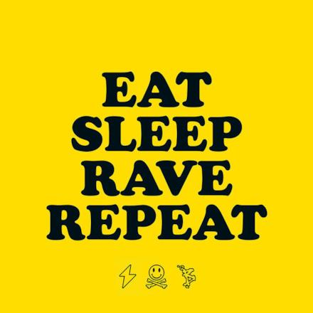 Eat Sleep Rave Repeat - EP