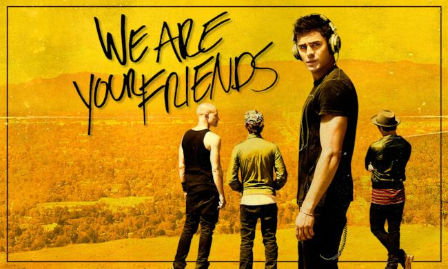 We Are Your Friends flyer