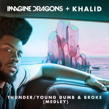 Thunder / Young Dumb & Broke (Medley) - Single