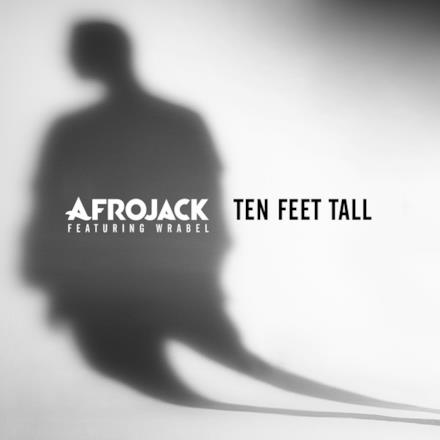Ten Feet Tall (feat. Wrabel) - Single