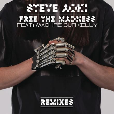 Free the Madness (Remixes) [feat. Machine Gun Kelly] - Single