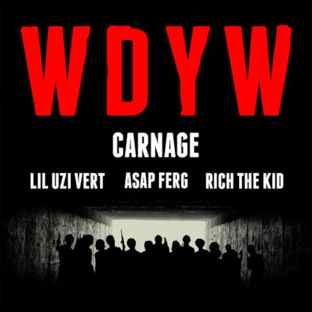 WDYW (feat. Lil Uzi Vert, A$AP Ferg & Rich The Kid) - Single