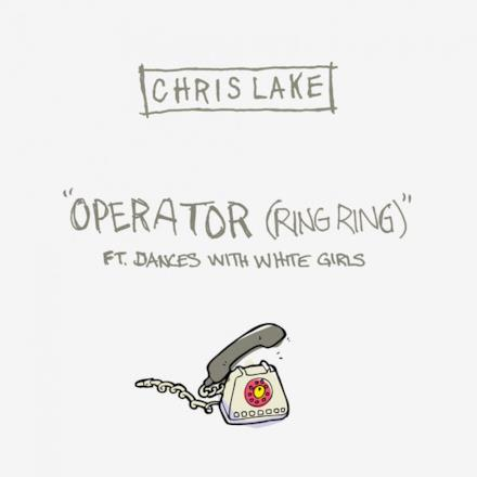Operator (Ring Ring) (feat. Dances With White Girls) - Single