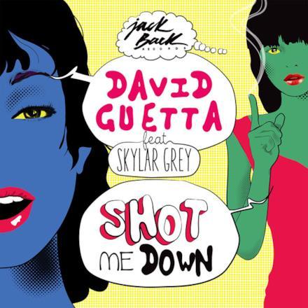 Shot Me Down (feat. Skylar Grey) - Single