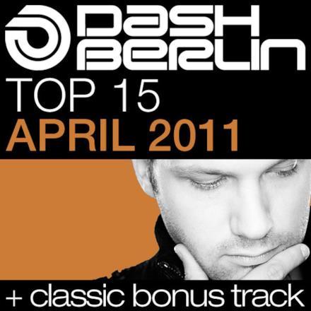 Dash Berlin Top 15 - April 2011 (Including Classic Bonus Track)