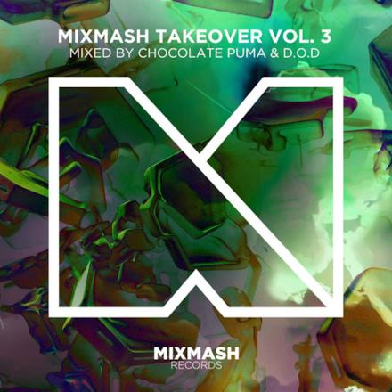 Mix mash Takeover, Vol. 3 (mixed by Chocolate Puma & D.O.D)