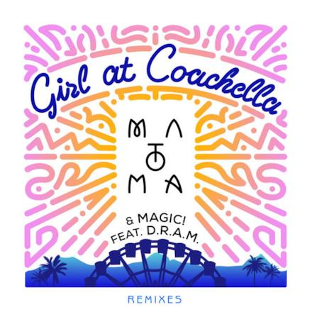 Girl At Coachella (feat. DRAM) [Remixes] - Single
