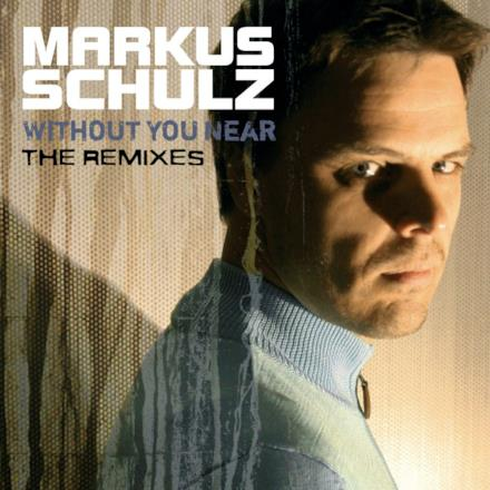 Without You Near (The Remixes)