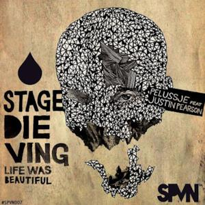 Stage Dieving (feat. Justin Pearson) [Life Was Beautiful] - EP