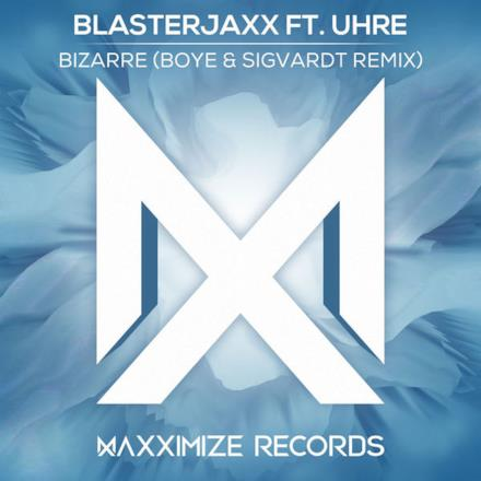 Bizarre (feat. UHRE) [Boye & Sigvardt Remix] - Single