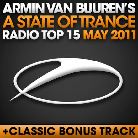 A State of Trance Radio Top 15 - May 2011 (Classic Bonus Track Version)