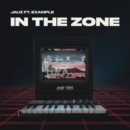 In the Zone (feat. Example) - Single