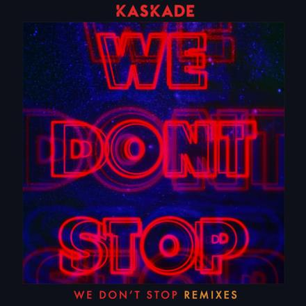 We Don't Stop (Remixes) - Single