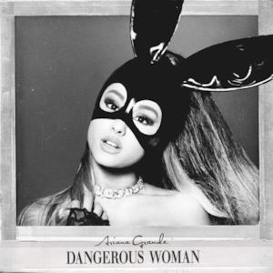 Dangerous Woman (Deluxe Version)
