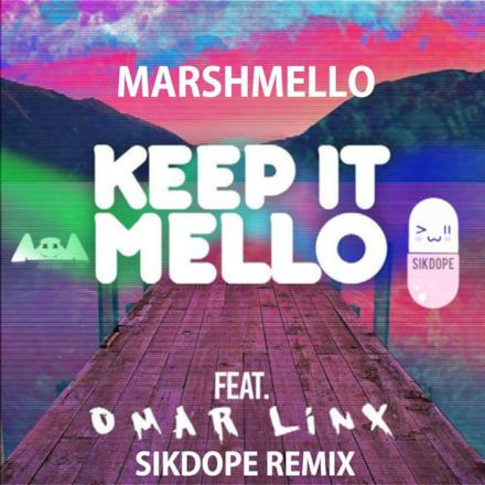 Keep It Mello (Sikdope Remix) [feat. Omar Linx] - Single