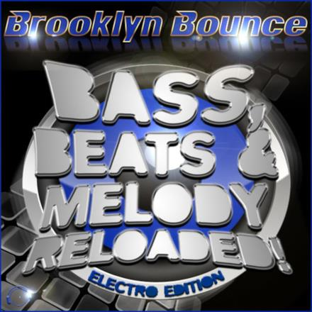 Bass, Beats & Melody Reloaded! (Electro Edition)