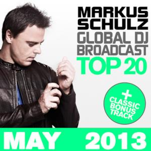 Global DJ Broadcast Top 20 - May 2013 (Including Classic Bonus Track)