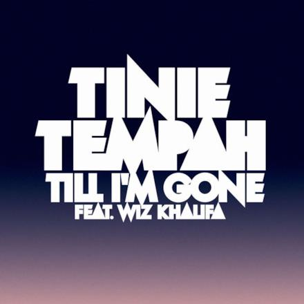 Till I'm Gone (feat. Wiz Khalifa) - Single