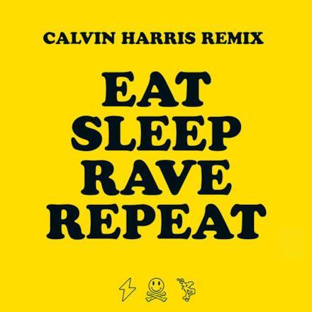 Eat, Sleep, Rave, Repeat (feat. Beardyman) [Calvin Harris Remix] - Single