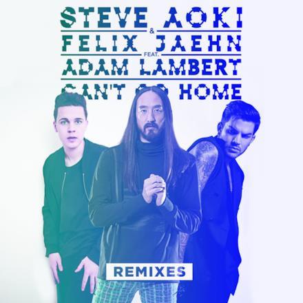 Can't Go Home (feat. Adam Lambert) [Remixes] - Single