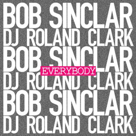 Everybody (feat. DJ Roland Clark) - Single