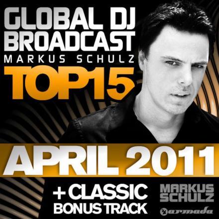 Global DJ Broadcast Top 15 - April 2011 (Including Classic Bonus Track)