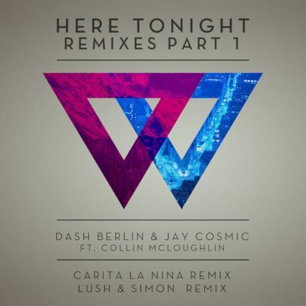 Here Tonight (Remixes, Pt. 1) [feat. Collin McLoughlin] - EP