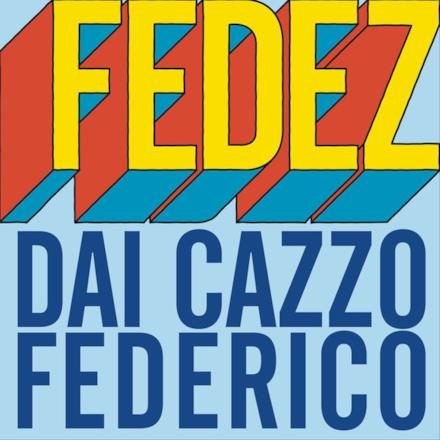 Dai c***o Federico - Single