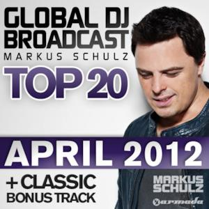 Global DJ Broadcast Top 20 - April 2012 (Classic Bonus Track Version)