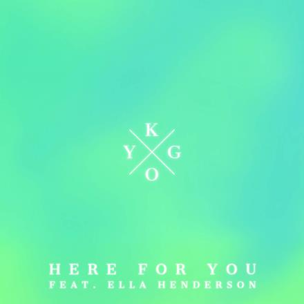 Here for You (feat. Ella Henderson) - Single