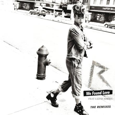 We Found Love (The Remixes) [feat. Calvin Harris]