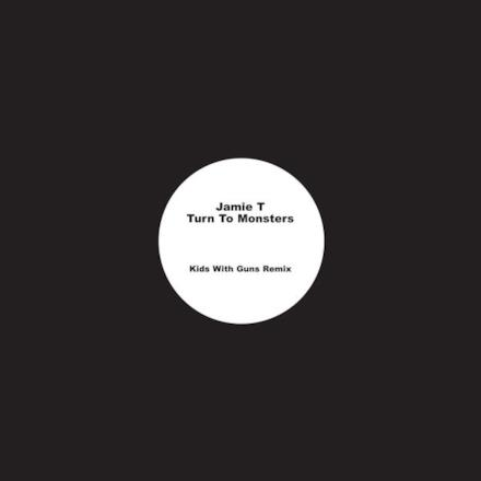 Jamie T Turn to Monsters (Kids With Guns Remix) - Single
