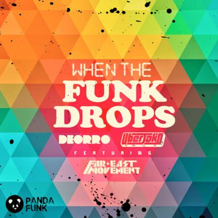 When the Funk Drops (feat. Far East Movement) - Single