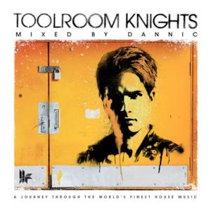 Toolroom Knights (Mixed By Dannic)