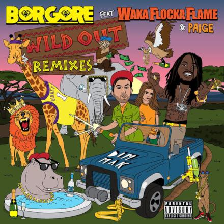 Wild Out (feat. Waka Flocka Flame & Paige) [Remixes] - EP
