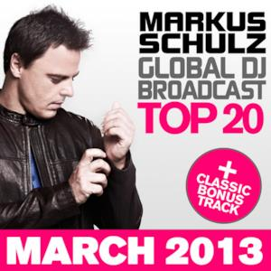 Global DJ Broadcast Top 20 - March 2013 (Including Classic Bonus Track)