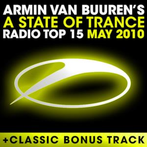 A State of Trance Radio Top 15 – May 2010 (Including Classic Bonus Track)