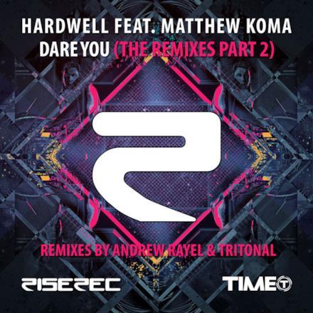 Dare You (The Remixes - Part 2) [feat. Matthew Koma] - Single