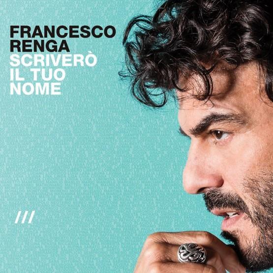 Il nuovo album di Francesco Renga si intitola Scriverò il tuo nome