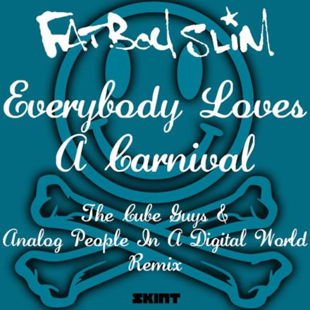 Everybody Loves a Carnival (The Cube Guys & Analog People in a Digital World Remix) - Single