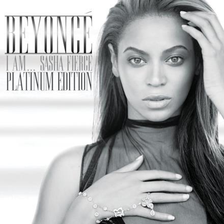 I Am...Sasha Fierce (Platinum Edition)