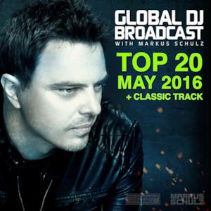Global DJ Broadcast - Top 20 May 2016