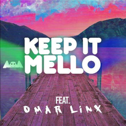 Keep It Mello (feat. Omar LinX) - Single