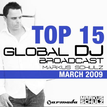 Global DJ Broadcast Top 15, March 2009 (Compiled By Markus Schulz)